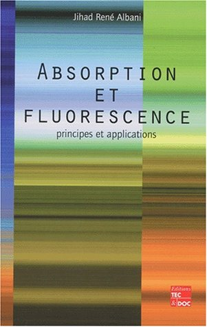 Absorption et fluorescence. Principes et applications