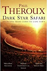 Dark Star Safari: Overland from Cairo to Cape Town Paperback