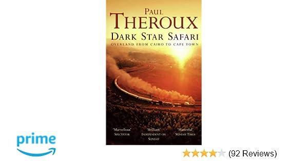 Dark Star Safari: Overland from Cairo to Cape Town: Amazon