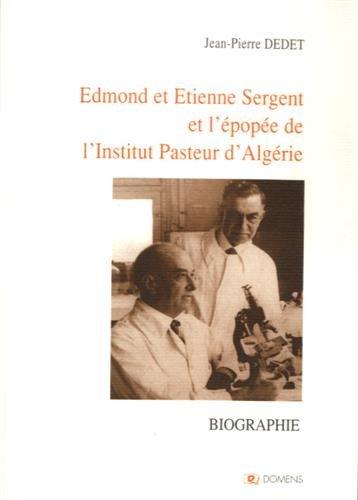Edmond et Etienne Sergent et l'épopée de l'Institut Pasteur d'Algérie