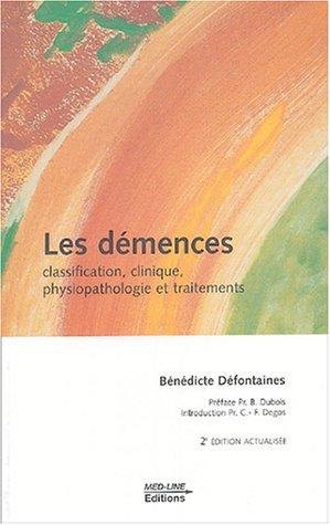 Les démences : Classification, clinique, physiopathologie et traitements