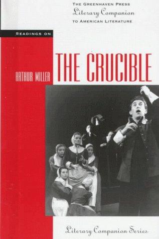 Readings on the Crucible (Greenhaven Press Literary Companion to American Literature)