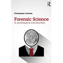 Forensic Science: A sociological introduction