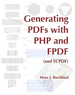 Generating PDFs with PHP and FPDF (and TCPDF) by [Rochkind, Marc]