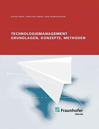 Technologiemanagement.: Grundlage, Konzepte, Methoden.