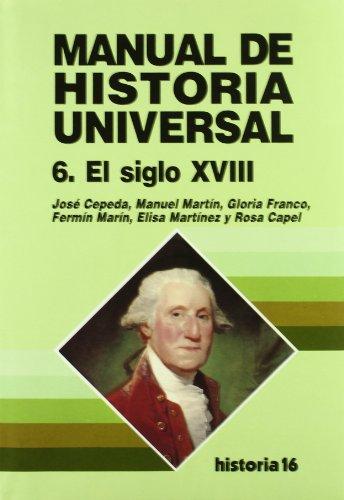 Manual de Historia Universal, siglo XVIII (manual de historia universal; t.6)