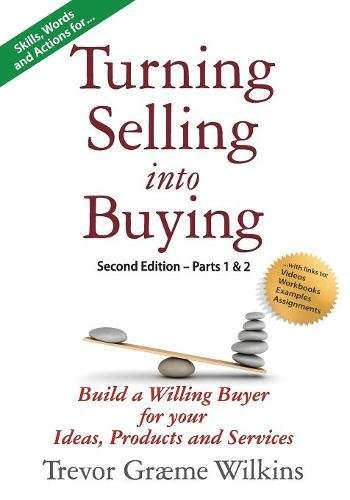 Preisvergleich Produktbild Turning Selling into Buying Parts 1 & 2 Second Edition: Build a Willing Buyer for what you offer (Tsb Second Edition)
