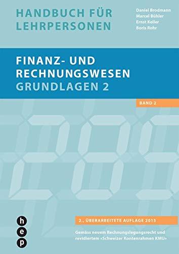 Finanz- und Rechnungswesen - Grundlagen 2 (Neuauflage): Handbuch für Lehrpersonen
