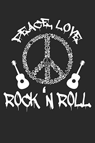 Peace, Love Rock'n Roll: Rock and Roll Notizbuch Hippie | Rock Musik | Blume Flower Power | Sechziger Bewegung Symbol | Peace Zeichen Journal - DIN A5 Kariert 110 Seiten Notizblock