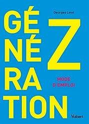 Generation Z - Mode d'emploi
