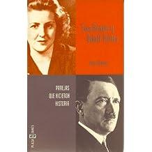 Eva Braun y Adolf Hitler (Perejas que hicieron historia) (Spanish Edition)