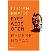 Lucian Freud: Eyes Wide Open (Icons) (English Edition)