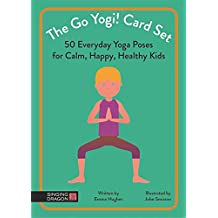 The Go Yogi! Card Set: 50 Everyday Yoga Poses for Calm, Happy, Healthy Kids