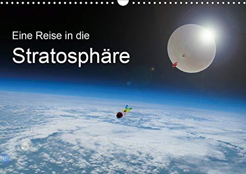 Eine Reise in die Stratosphäre (Wandkalender 2020 DIN A3 quer): Bilder unserer Erde. Aufgenommen in der Stratosphäre in 32km Höhe. (Monatskalender, 14 Seiten ) (CALVENDO Natur)
