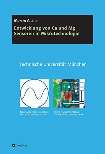 Entwicklung von Ca und Mg Sensoren in Mikrotechnologie: mit Fertigungstechnologien der Mikrosystemtechnik