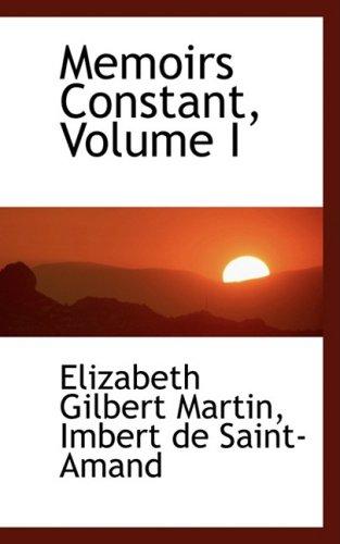 Memoirs Constant, Volume I: 1