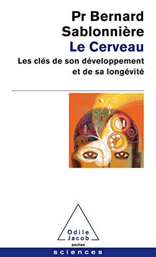 Le Cerveau: Les clés de son développement et de sa longévité