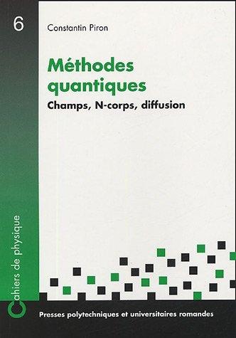 Méthodes quantiques : Champs, N-corps, diffusion