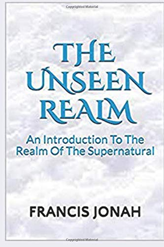 The Unseen Realm: An Introduction To The Realm Of The Supernatural - Hunter Guide Demon