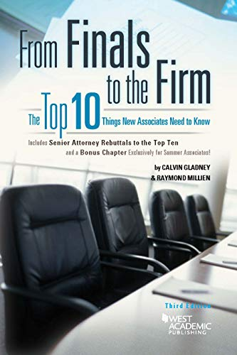 From Finals to the Firm: The Top Ten Things New Associates Should Know (Career Guides)