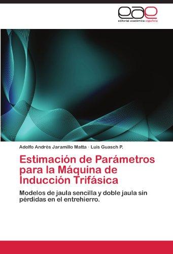 Estimación de Parámetros para la Máquina de Inducción Trifásica por Jaramillo Matta Adolfo Andrés