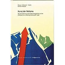 Die Kunst der Reklame: Der Bund Österreichischer Gebrauchsgraphiker von den Anfängen bis zur Wiedergründung 1926-1946