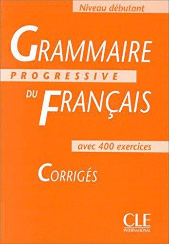 Grammaire Progressive Du Francais: Corriges - Niveau Debutant (Answer Book) por Maia Gregoire