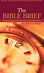 The Bible Brief: Read Highlights of the World's Bestselling Book in About an Hour (Value Books)
