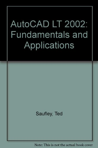 AutoCAD LT 2002: Fundamentals and Applications (Autocad Lt 2002)