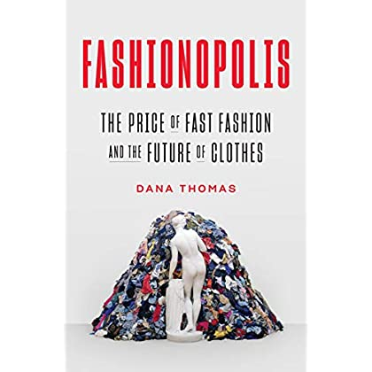 Fashionopolis: The Price Of Fast Fashion And The Future Of Clothes (English Edition)