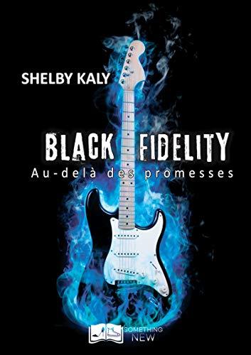 Black Fidelity, tome 2 : Au-delà des Promesses par Shelby Kaly