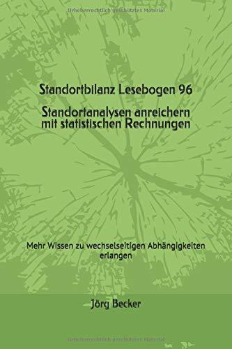 Standortbilanz Lesebogen 96 - Standortanalysen mit statistischen Rechnungen anreichern: Mehr Wissen zu wechselseitigen Abhängigkeiten erlangen