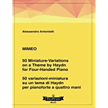 Mimeo 4: 50 Miniature-Variations on a Theme by Haydn  (for Four-handed Piano) - 50 variazioni-miniatura su un tema di Haydn (per pianoforte a due mani)