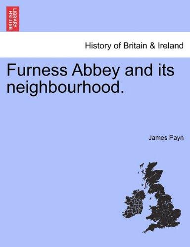 Furness Abbey and its neighbourhood.