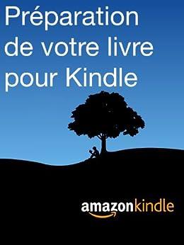 Préparation de votre livre pour Kindle par [Kindle Direct Publishing]