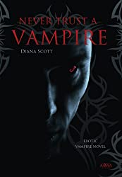 Never trust a vampire (Extra large font): Erotic Vampire Story