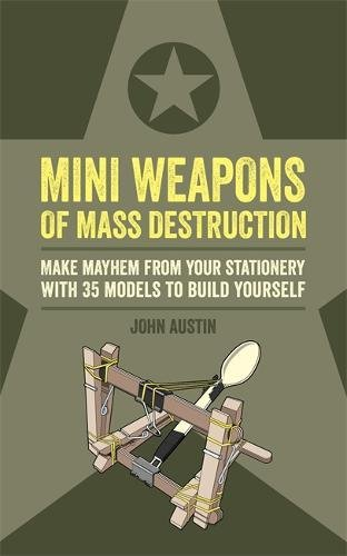 Preisvergleich Produktbild Mini Weapons of Mass Destruction: Make mayhem from your stationery with 35 models to build yourself