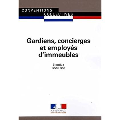 Gardiens, concierges et employés d'immeubles - Convention collective nationale étendue - 25ème édition - Brochure 3144 - IDCC : 1043