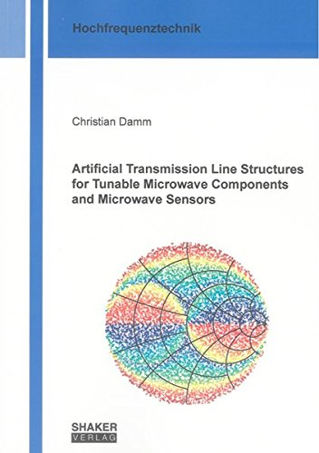 Artificial Transmission Line Structures for Tunable Microwave Components and Microwave Sensors (Berichte aus der Hochfrequenztechnik)