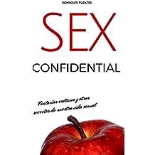 SEX CONFIDENTIAL: Fantasías eróticas y otros secretos de nuestra vida sexual
