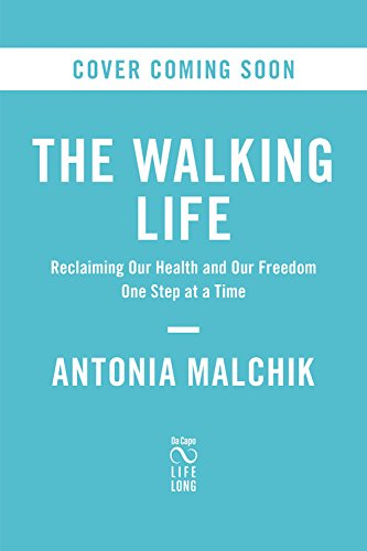 A Walking Life: Reclaiming Our Health and Our Freedom One Step at a Time (Bowling-leben)