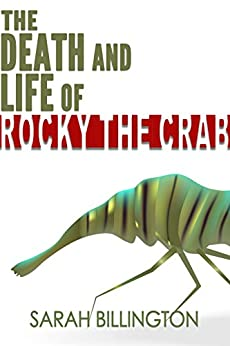 The Death and Life of Rocky the Crab (A New Adult Comedy) (English Edition) di [Billington, Sarah]