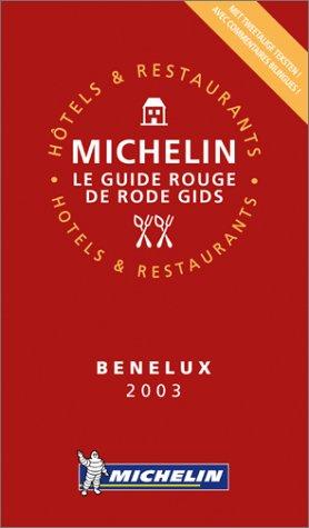 Guide Rouge : Bénélux 2003 par Guide Rouge Michelin