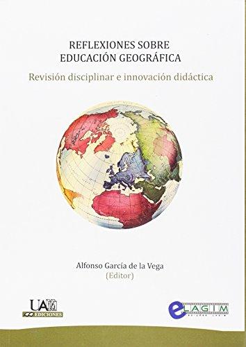REFLEXIONES SOBRE LA EDUCACIÓN GEOGRÁFICA (Coediciones)