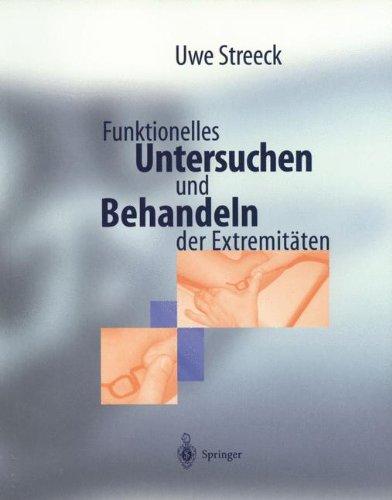 Funktionelles Untersuchen und Behandeln der Extremitäten: Diagnostik- Und Behandlungsschemata Mit Manueller Therapie Und Cyriax (German Edition)