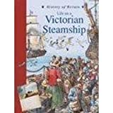 Life in a Victorian Steamship (History of Britain Topic Books) by Andrew Langley (1997-04-16)