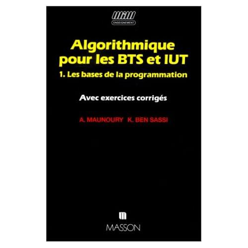 Algorithmique pour les BTS et IUT, tome 1 : Les bases de la programmation