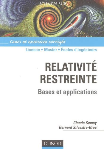 Relativité restreinte : Bases et applications par Claude Semay