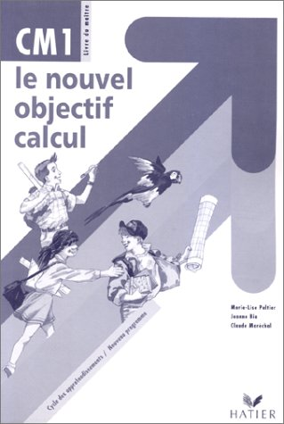 Le nouvel objectif calcul CM1. Livre du maître par Claude Maréchal, Marie-Lise Peltier, Jeanne Bia