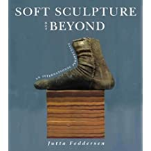 Soft Sculpture and Beyond: An International Perspective